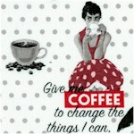 Grateful for Coffee - Retro Women with Coffee and Wine